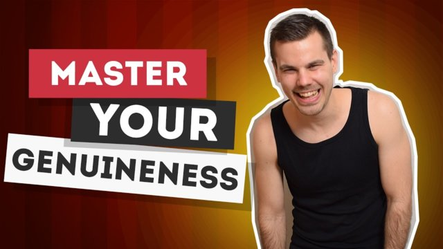 Master Your Genuineness (Part 1)