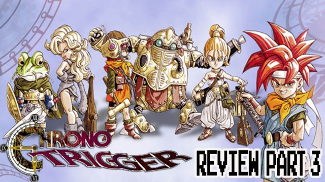 Chrono Trigger (Snes/DS/Wii) Review part 3