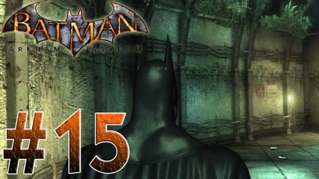 Arkham Asylum - The Botanical Garden! Batman Arkham Asylum Part 15