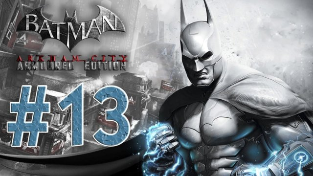 Batman arkham city - Armored Edition Wii U Walkthrough Part 13! Back to the Funhouse