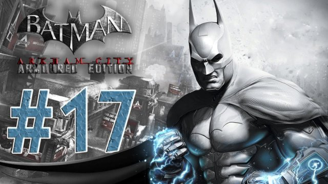 Batman arkham city - Armored Edition Wii U Walkthrough Part 17! Wonder Tower is Strange