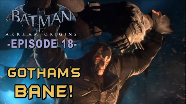 Batman: Arkham Origins - Walkthrough Part 18 Bane Boss Battle!