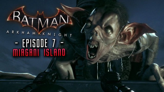 Batman Arkham Knight: Part 7 Miagani Island Most Wanted