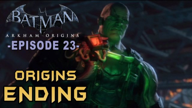 Batman Arkham Origins - Walkthrough Part 23 Arkham Origins Final Boss & Ending Credits
