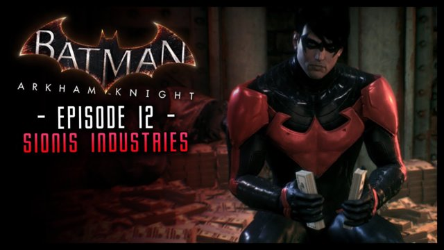 Batman Arkham Knight: Part 12 Sionis Industries (Most wanted)