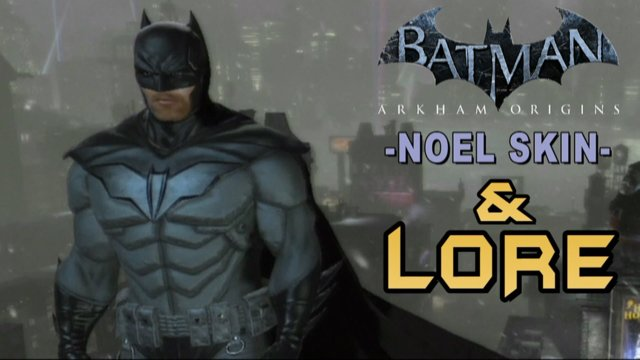 Batman Arkham Origins - Noel Batman Skin & Lore