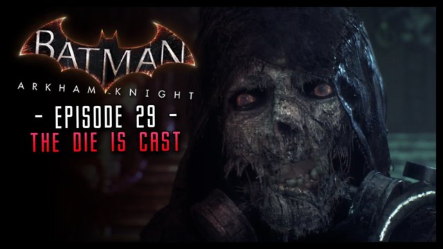 Batman Arkham Knight: PART 29 ENDING the Die is Cast