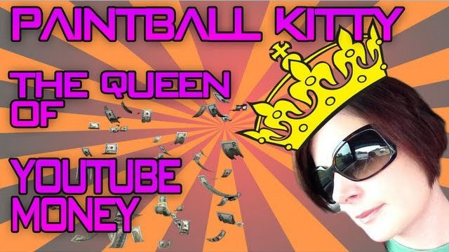 THE QUEEN OF YOUTUBE MONEY: A Dual Comm w/ Paintball Kitty
