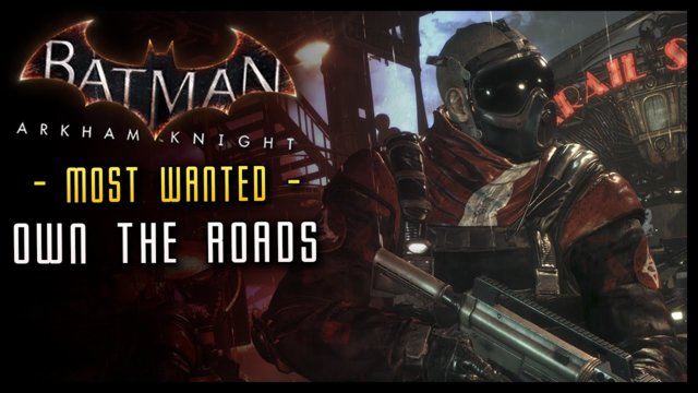 Batman Arkham Knight: Own the Roads MOST WANTED