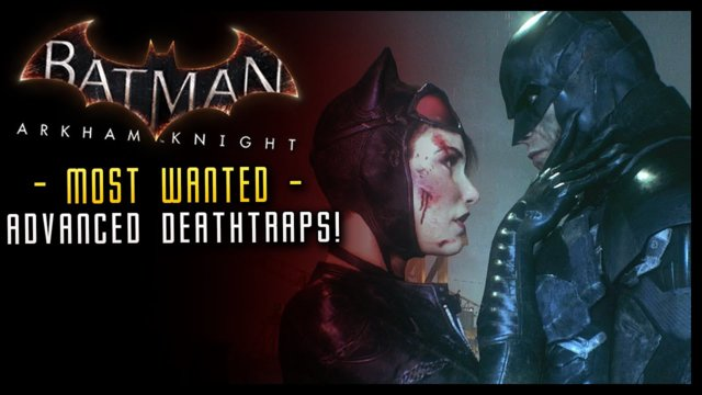 Batman Arkham Knight: Advanced Deathtraps & Condamned MOST WANTED!