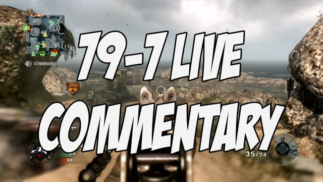 Black Ops: 79-7 Domination LIVE Commentary!