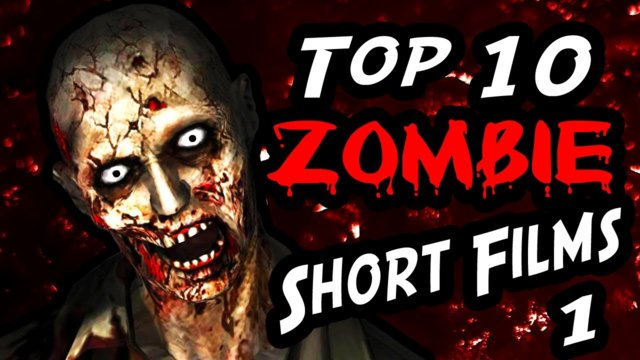 Top 10 Scariest Zombie Short Films Online - Part 1