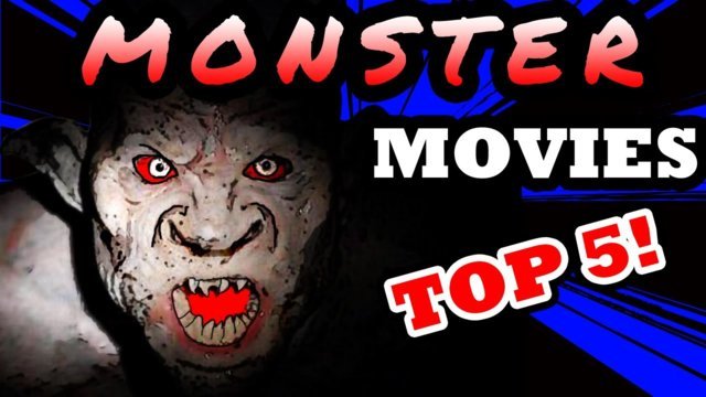 Top 5 Scary Monster Movies
