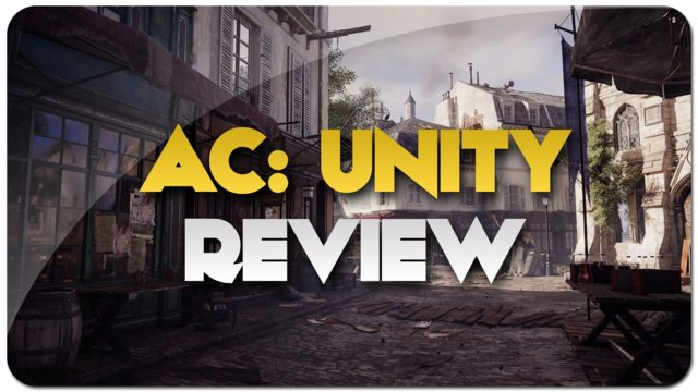 Assassin's Creed Unity - Review : Is It Worth Buying? - Full Depth Review!