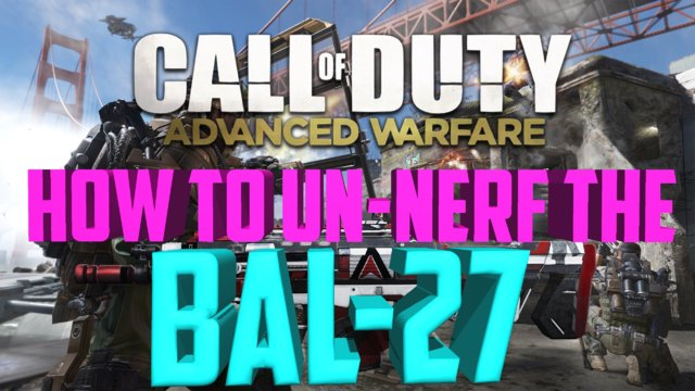 Call Of Duty: Advanced Warfare - HOW TO UN-NERF THE BAL-27 AFTER PATCH! PS3/PS4/XBOX ONE/XBOX 360