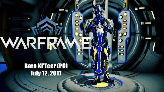 Warframe: (PC) Baro Ki'Teer  Goods July 14, 2017