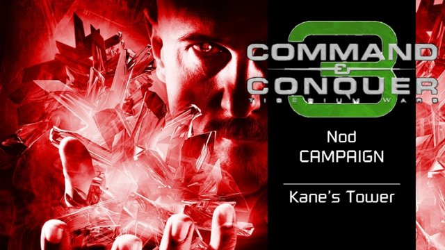 Command & Conquer 3: Tiberium Wars | Nod [17] | Kane's Tower [Story]