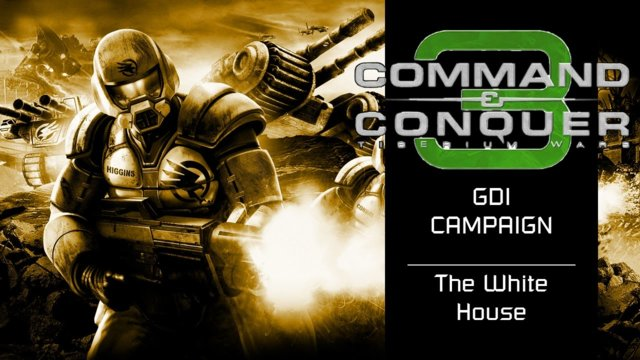 Command & Conquer 3: Tiberium Wars | GDI [5] | The White House [Story]