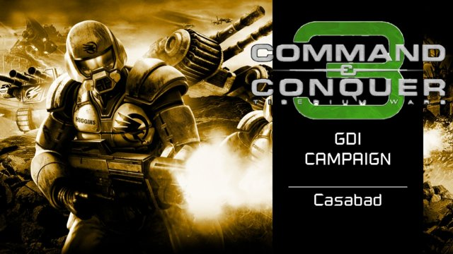 Command & Conquer 3: Tiberium Wars | GDI [6] | Casabad [Story]