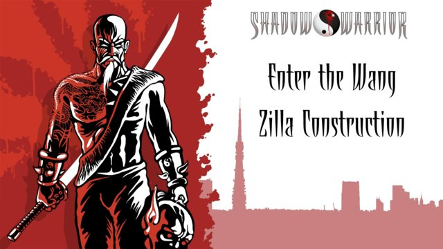 Shadow Warrior (Classic Redux) | Enter the Wang | Zilla Construction
