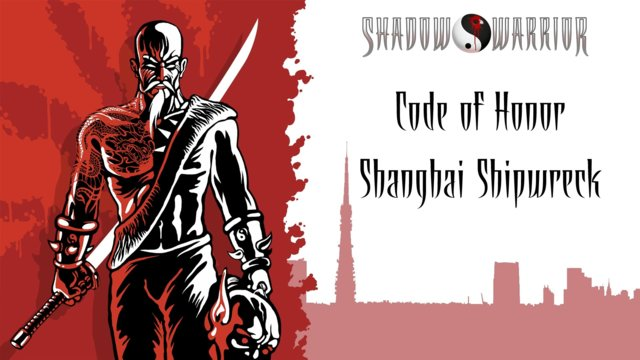 Shadow Warrior (Classic Redux) | Code of Honor | Shanghai Shipwreck