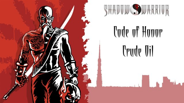 Shadow Warrior (Classic Redux) | Code of Honor | Crude Oil