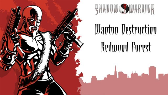 Shadow Warrior (Classic Redux) | Wanton Destruction | Redwood Forest