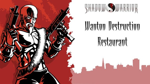 Shadow Warrior (Classic Redux) | Wanton Destruction | Restaurant