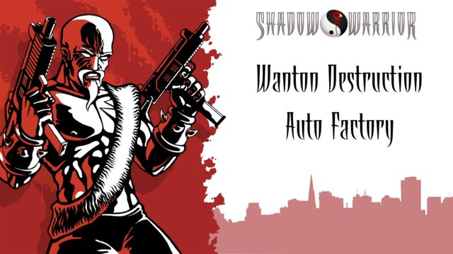 Shadow Warrior (Classic Redux) | Wanton Destruction | Auto Factory