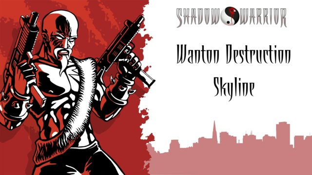 Shadow Warrior (Classic Redux) | Wanton Destruction | Skyline
