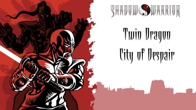 Shadow Warrior (Classic Redux) | Twin Dragon | City of Despair