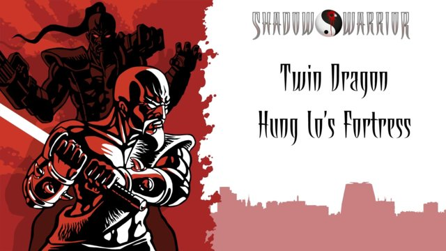 Shadow Warrior (Classic Redux) | Twin Dragon | Hung Lo's Fortress
