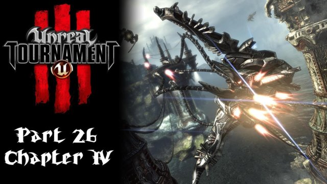 Unreal Tournament 3 [26] | Chapter IV Intro