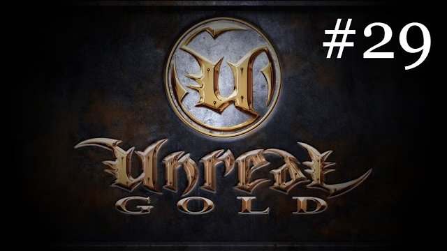 Unreal - Part 29 - Demonlord's Lair