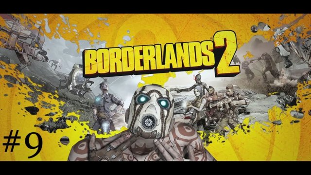 Borderlands 2 [9] | Gettin' Rowdy in The Dust