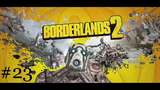 Borderlands 2 [23] | Causing Chaos in the Caustic Caverns