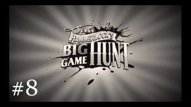 Sir Hammerlock's Big Game Hunt [8] | Rare Monster Grind