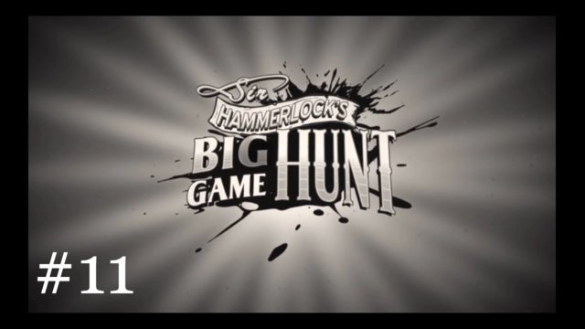 Sir Hammerlock's Big Game Hunt [11] | Looking for a Volunteer