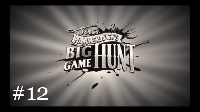 Sir Hammerlock's Big Game Hunt [12] | Bulletproof Bullymong