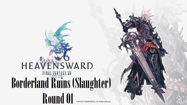 Final Fantasy XIV: Heavensward - The Borderland Ruins (Slaughter) Round 01 (DRK)