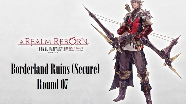 Final Fantasy XIV: A Realm Reborn - Borderland Ruins (Secure) Round 07 (BRD)