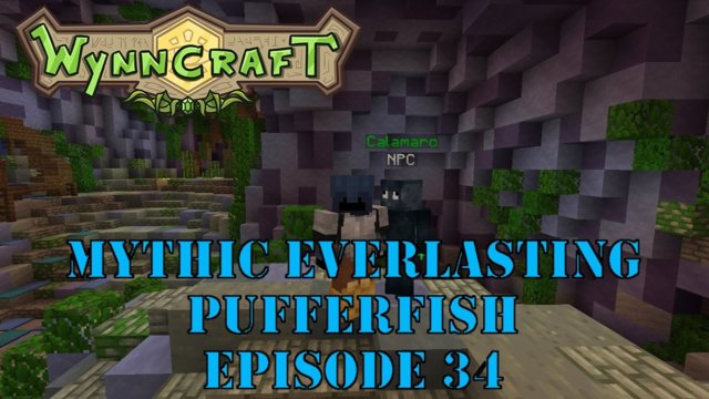 "Let's Play Wynncraft Episode 34 ""Mythic Everlasting Pufferfish"""
