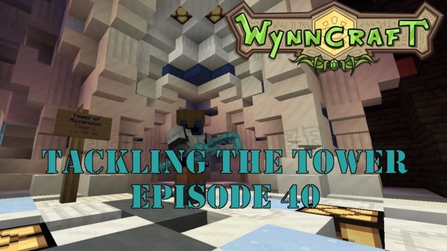 "Let's Play Wynncraft Episode 40 ""Tackling The Tower"""