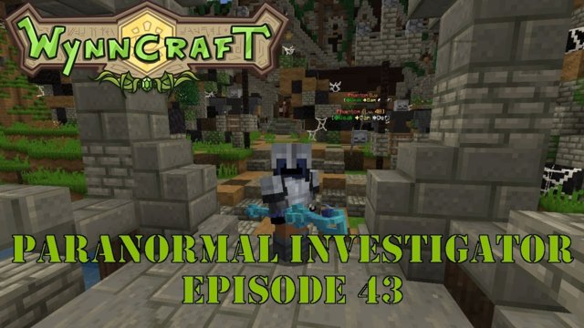 "Let's Play Wynncraft Episode 43 ""Paranormal Investigator"""