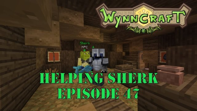 "Let's Play Wynncraft Episode 47 ""Helping Sherk"""