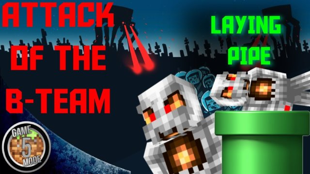 Laying Pipe - Attack Of The B Team Modpack Letsplay Minecraft Episode 33