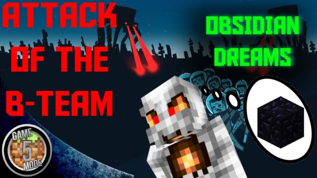 Obsidian Dreams - Attack Of The B Team Modpack Letsplay Minecraft Episode 34