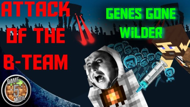 Genes Gone Wilder - Attack Of The B Team Modpack Letsplay Minecraft Episode 36