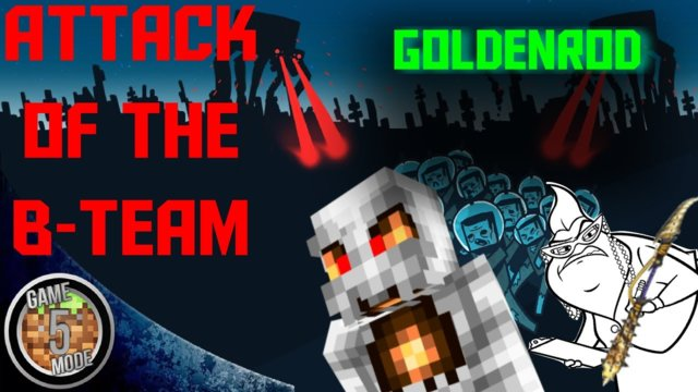 GoldenRod - Attack Of The B Team Modpack Letsplay Minecraft Episode 37