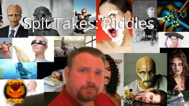 Spit Takes: The Best Riddle In The World - The Best Riddle EVER